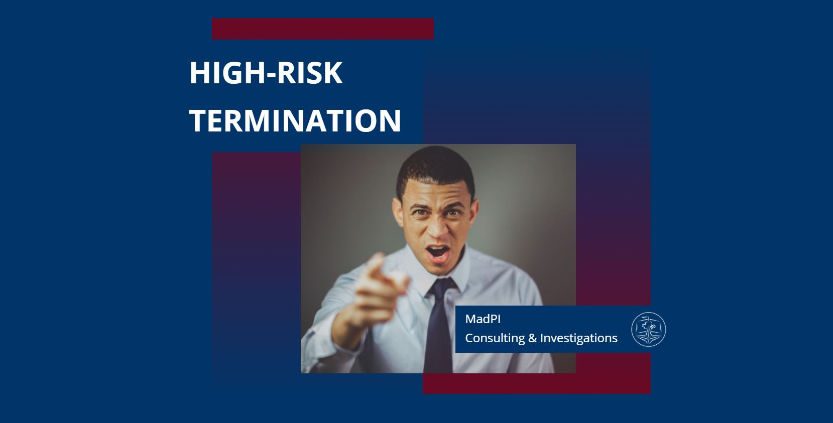 High-Risk Termination - Corporate Investigative Services